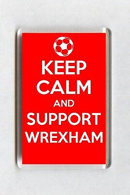 Keep Calm And Support Football Fridge Magnet - Wrexham