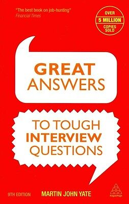 Great Answers to Tough Interview Questions by Martin John Yate Paperback Book