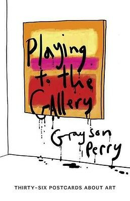 Playing to the Gallery Postcards by Grayson Perry Hardcover Book