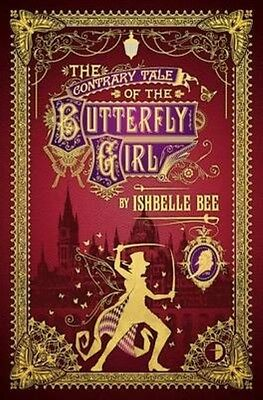 Contrary Tale of the Butterfly Girl by Ishbelle Bee Paperback Book