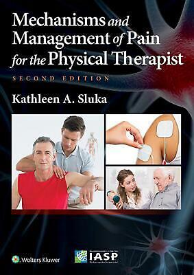 Mechanisms and Management of Pain for the Physical Therapist 2nd Edition by Sluk
