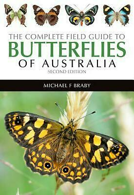 The Complete Field Guide to Butterflies of Australia: Second Edition by Michael
