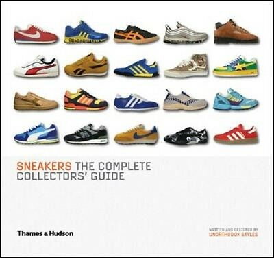 Sneakers: The Complete Collectors' Guide by Unorthodox Styles Hardcover Book (En