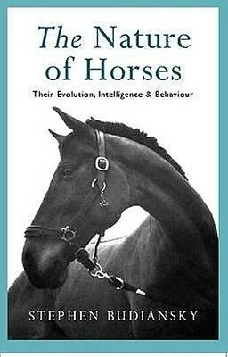 The Nature of Horses by Stephen Budiansky Paperback Book