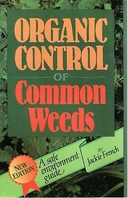 Organic Control of Common Weeds by Jackie French Paperback Book