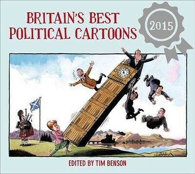 Britain's Best Political Cartoons: 2015 by Timothy S Benson Paperback Book