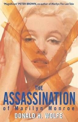The Assassination of Marilyn Monroe by Donald H. Wolfe Paperback Book
