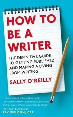 How to be a Writer by Sally O'Reilly Paperback Book