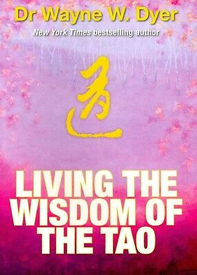 Living the Wisdom of the Tao by Dr. Wayne W. Dyer Paperback Book (English)