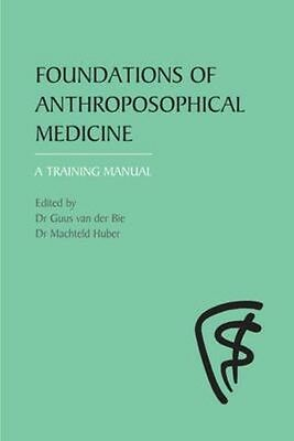Foundations of Anthroposophical Medicine: A Training Manual by Paperback Book (E