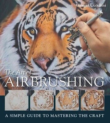 Art of Airbrushing by Giorgio Uccellini Paperback Book (English)