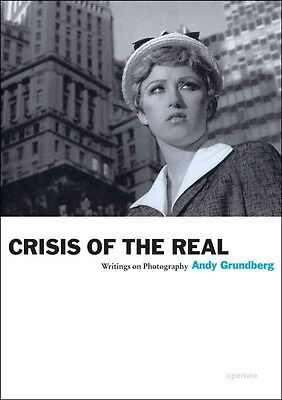 Crisis of the Real by Andy Grundberg Paperback Book (English)