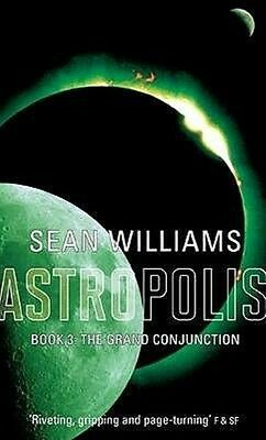 The Grand Conjunction by Sean Williams Paperback Book