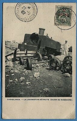 CPA: CASABLANCA - La Locomotive détruite (cause du massacre) / 1907