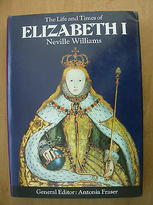 The Life And Times Of Elizabeth I - Kings And Queens Of England - Hb Book