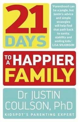 21 Days to a Happier Family by Justin Coulson Paperback Book (English)