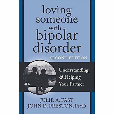 Loving Someone with Bipolar Disorder Second Edition Preston Fast 9781608822195