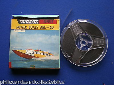 Walton Super 8mm Film - '' Powerboats are - GO  ''    200ft  B/W   Silent