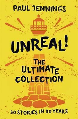 Unreal! the Ultimate Collection by Paul Jennings Paperback Book