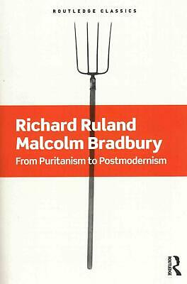 From Puritanism to Postmodernism: A History of American Literature by Richard Ru