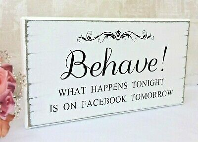 Wedding Sign BEHAVE! Facebook Wedding Sign Free Standing Chic Shabby