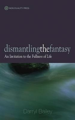 Dismantling the Fantasy by Darryl Bailey Paperback Book (English)
