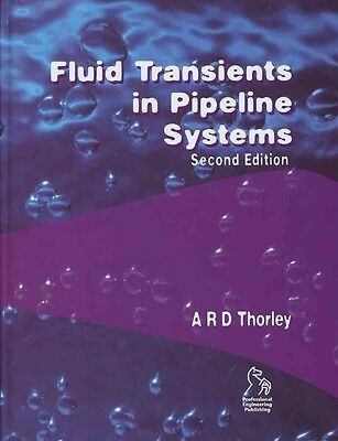 Fluid Transients in Pipeline Systems by A.R.D. Thorley Hardcover Book