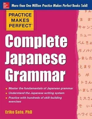 Practice Makes Perfect Complete Japanese Grammar by Eriko Sato Paperback Book (E