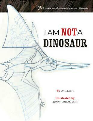 I Am Not a Dinosaur! by American Museum of Natural History (English) Hardcover B