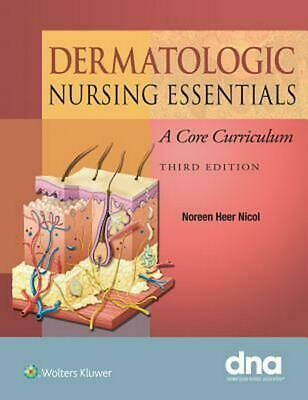 Dermatology Nursing Essentials: A Core Curriculum by Nicol (English) Paperback B