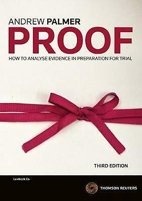 Proof: How to Analyse Evidence in Preparation for Trial by Andrew Palmer Paperba