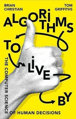 Algorithms to Live by by Brian Christian Hardcover Book