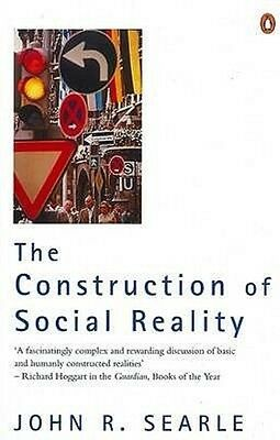 The Construction of Social Reality by John R. Searle Paperback Book