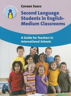 Second Language Students in English-Medium Classrooms by Coreen Sears (English)