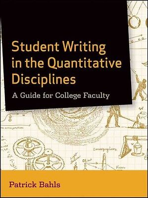 Student Writing in the Quantitative Disciplines: A Guide for College Faculty by