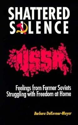 Shattered Silence: Feelings from Former Soviets Struggling with Freedom at Home