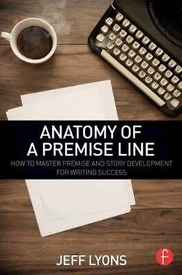Anatomy of a Premise Line by Jeff Lyons Paperback Book (English)