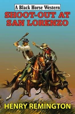 Shoot-out At San Lorenzo by Henry Remington Hardcover Book (English)