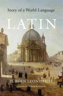 Latin: Story of a World Language by Jurgen Leonhardt Hardcover Book (English)