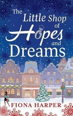 Little Shop of Hopes and Dreams by Fiona Harper Paperback Book