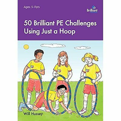 50 Brilliant PE Challenges with Just Hoop Hussey Publications Pap. 9781783171385