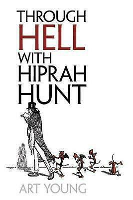 Through Hell with Hiprah Hunt by Art Young (English) Paperback Book Free Shippin