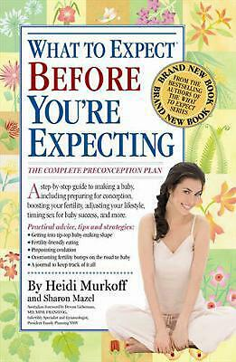 What to Expect Before You're Expecting by Heidi E. Murkoff Paperback Book Free S