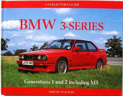 Bmw 3-Series Generations 1 And 2 Including M3 A Collector's Guide Walton Book