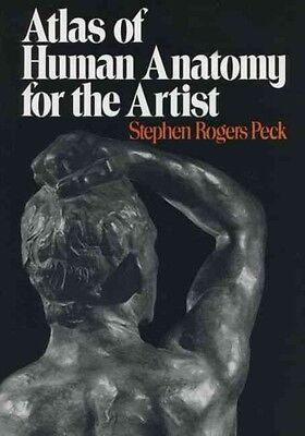 Atlas of Human Anatomy for the Artist by Stephen Rogers Peck Paperback Book (Eng