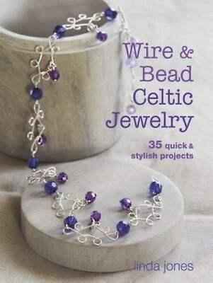 Wire and Bead Celtic Jewelry by Linda Jones (English)
