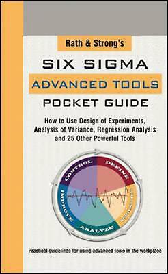 Rath & Strong's Six Sigma Advanced Tools Pocket Guide: How to Use Design of Expe