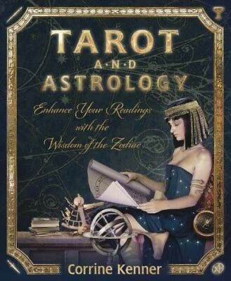 Tarot and Astrology: Enhance Your Readings with the Wisdom of the Zodiac by Corr