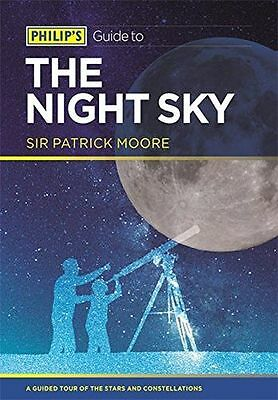 Philip's Guide to the Night Sky: A guided tour of the stars and - 1849072973