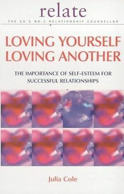 Loving Yourself Loving Another: The Importance of Self-esteem for - 0091856760